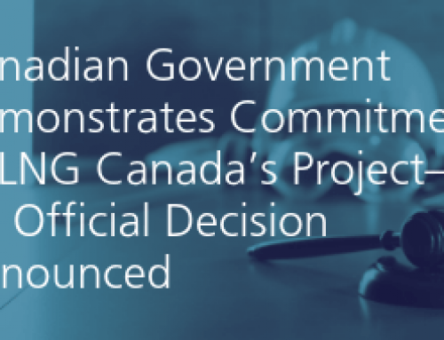 Canadian Government Demonstrates Commitment to LNG Canada's Project—No Official Decision Announced