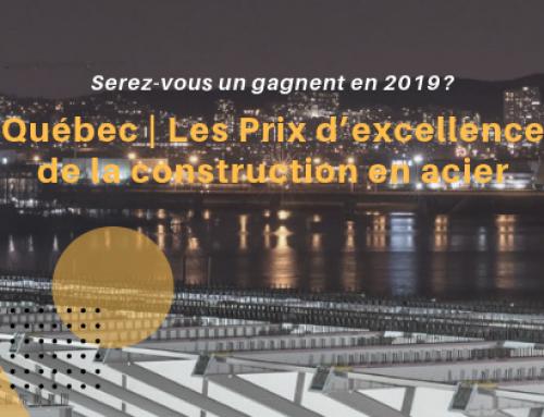 La période de soumission pour les Prix d'excellence de la construction de l'acier 2019 est maintenant ouverte