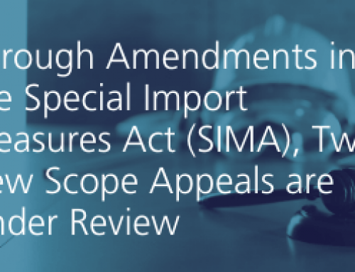 Through Amendments in the Special Import Measures Act (SIMA), Two New Scope Appeals are Under Review