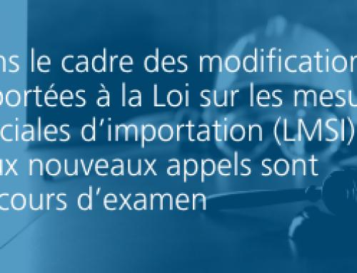 Dans le cadre des modifications apportées à la Loi sur les mesures spéciales d'importation (LMSI), deux nouveaux appels sont en cours d'examen