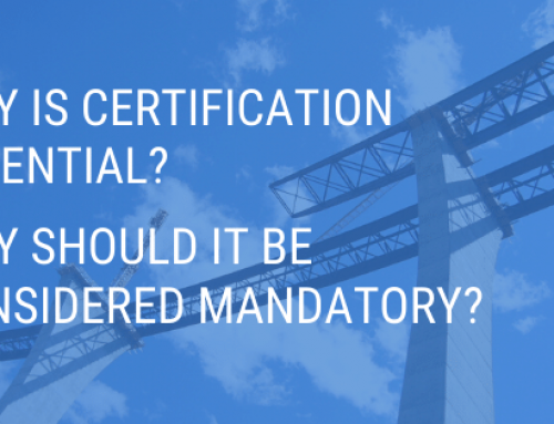 Why is Certification Essential? Why Should it be Considered Mandatory?