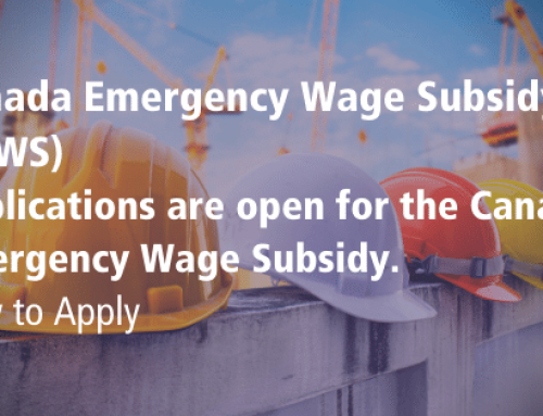 Canada Emergency Wage Subsidy (CEWS) – Applications are open for the Canada Emergency Wage Subsidy. How to Apply.
