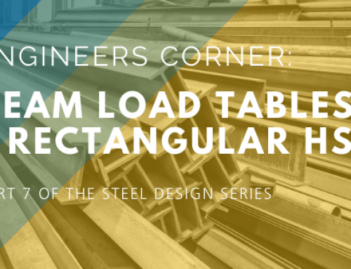 Engineers Corner: Beam Load Tables – Rectangular HSS (Part 7 of the Steel Design Series)