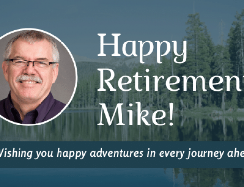 Happy Retirement Mike!  Wishing You Happy Adventures in Every Journey Ahead